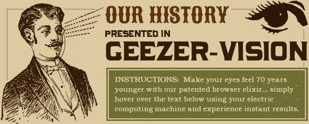 Our History: Presented in Geezer Vision